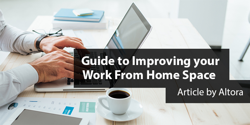 Guide to Improving your Work from Home Space