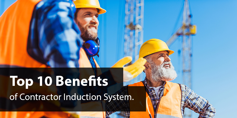 Top 10 Benefits of Contractor Induction System.