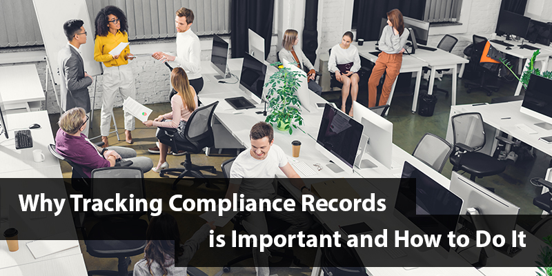 Why Tracking Compliance Records is Important and How to Do It.
