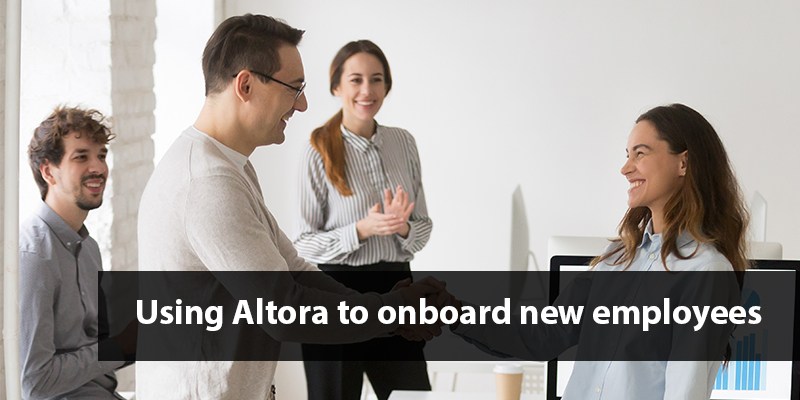 Using Altora to onboard new employees.